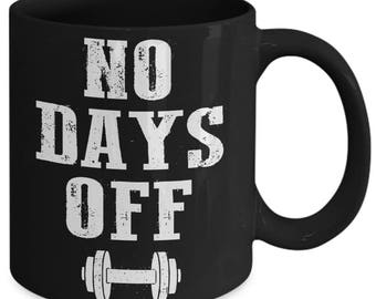 No Days Off Workout Weightlifting Coffee Mug