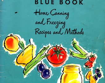 Ball Blue Book Home Canning and Freezing Recipes and Methods Cooking Times Water Steam Baths Fruit Pickles Meat Seafood Vegetables Cook Book