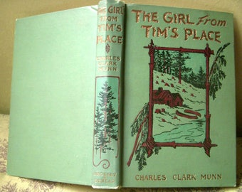 The Girl from Tim's Place, 1906 Antique Novel, Charles Clark Munn, Excellent Condition, Vintage Green Clothbound Book