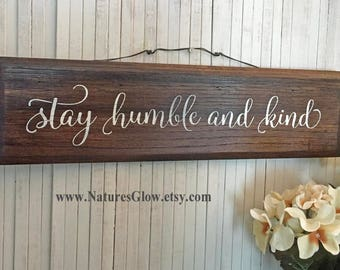 Stay Humble and Kind, Tim McGraw, Rustic Sign, Farmhouse Decor, Rustic Home Decor, Inspirational Sign, Country Music Sign,  Anniversary Gift