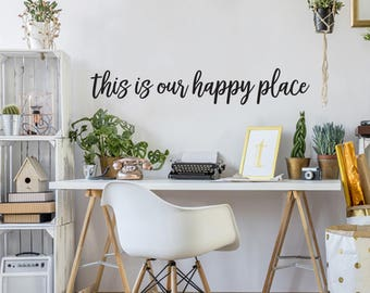 This is our Happy Place Farmhouse Style Decal 5x32 saying Delicate Script Decor Vinyl Wall Decal Graphic