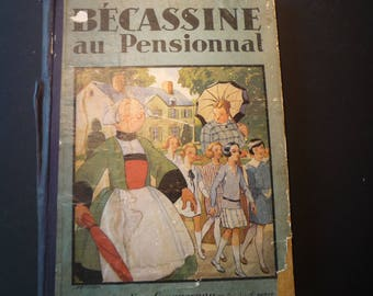 1929 edition Bécassine au Pensionnal  ill J P Pinchon - Vintage Condition - French Cartoon collectible French humor