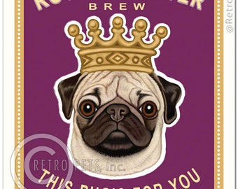 11x14 Pug Art - Royal Snorter Brew - This Pug's For You - Art print by Krista Brooks