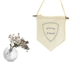 Welcome friends, welcome sign, home decor, pennant flag, wall pennant, fabric banner, flag bunting, embroidered banner bunting