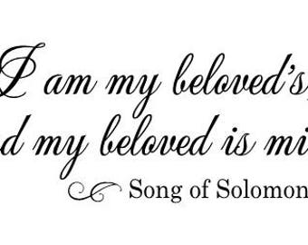 I am my beloved's, and my beloved is mine Vinyl Wall Decal