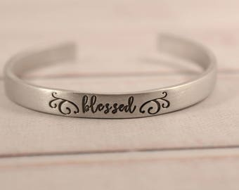 Blessed Cuff Bracelet - pure aluminum, copper, brass or sterling silver - inspirational cuff - mantra bracelet - hand stamped -