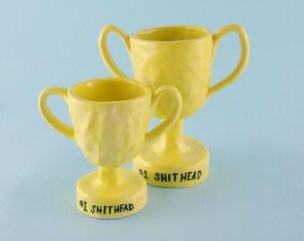 Ceramic Trophy: #1 Shithead
