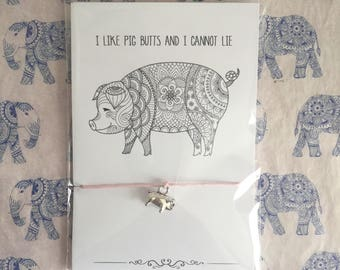 I Like Pig Butts And I Cannot Lie - Pig Friendship Bracelet