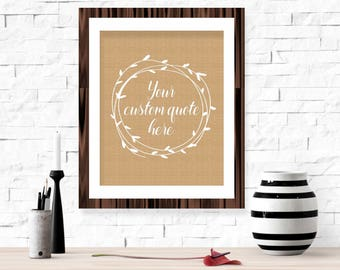 Customizable Quote Printable Wall Art - Personalized Gift Idea Rustic Burlap Jute Cream Tan Wreath Living Room Home Decor Quote Text