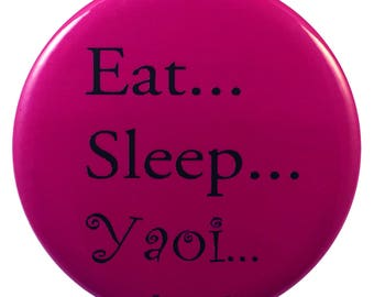 Anime Button 2-Inch - Eat...Sleep...Yaoi...
