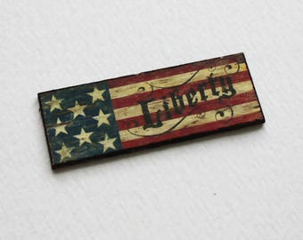 Miniature 1:12 Scale Vintage Look Patriotic Liberty Stars and Stripes Flag Sign