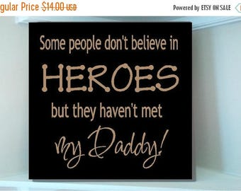 ON SALE Personalized wooden sign w vinyl quote...Some people dont believe in heroes but they havent met my daddy