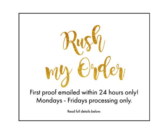 RUSH my Order, First Proof Within 24 Hours, 24 Hours Digital Turnaround, Mon-Fri Order Processing Only