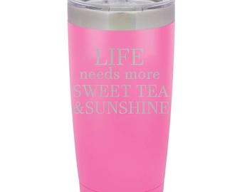 20oz Tumbler - 24258 Life needs more sweet tea