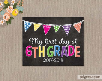 First Day of 6th Grade Chalkboard Printable Sign - 8 x 10 Printable First Day of Elementary School Sign - INSTANT DOWNLOAD - 505