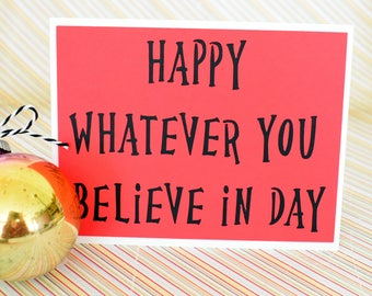 Handmade Greeting Card - Cut out Lettering - Happy Whatever you believe in day - Blank inside- Atheist Card - Holiday Card - Christmas