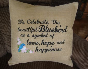 Bluebird Throw Pillow Cover Love Hope Happiness Burlap 18 By 18 Size Machine Embroidered Grannies Embroidery