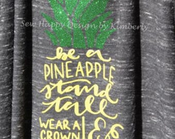 Pineapple Quote- Your choice of shirt color