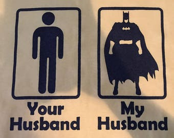 Custom My Husband Your Husband Batman t-shirt