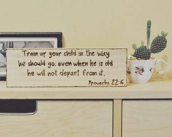 Scripture Sign on Wood Proverbs 22:6