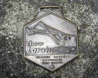 Vintage Metal Watch Fob Thew Lorain Crane Statewide WV Tractor Crawler Heavy Equipment Construction Key Fob Vintage Keychain Ring Charm