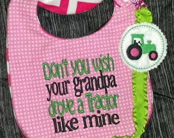 Tractor Baby Girl Gift Set Reversible Minky Bib Don't you wish your grandpa drove a Tractor like mine Pink Green Pacifier Clip