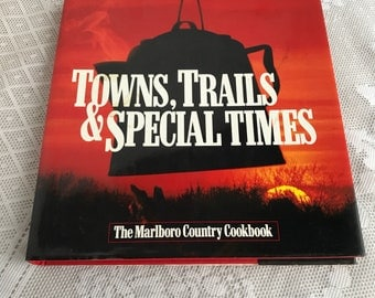 Marlboro Country Cookbook / Vintage Hardcover Cookbook Trains Trails and Special Times 1997