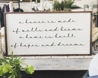 A house is made of walls and beams a home is built of hopes and dreams painted solid wood sign