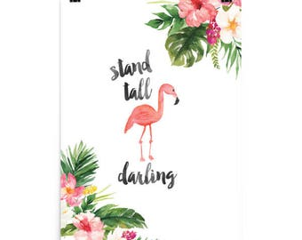 Stand Tall Darling Print, Flamingo Tropical Print, PRINTED AND SHIPPED