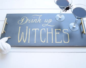Serving Tray - Drink up Witches