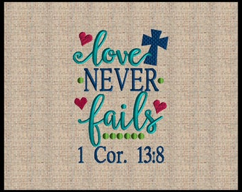 Love Never Fails 1 Corinthians 13:8 Machine Embroidery Design Love Embroidery 4x4 5x7 7x9