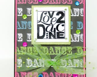 Handmade Dance Card, Dance Recital, Dancer Birthday, Dance Teacher, Dance Gift, Love to Dance, Ballet, Jazz, Hip Hop, Dance Party, Dance