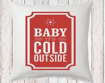 Baby its cold outside Pillow and Insert Christmas Decoration Christmas Saying Holiday Pillow Red White Christmas