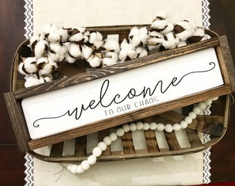 Welcome to our Chaos / Farmhouse style / Rustic / Modern Farm / Welcome Sign /