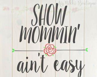 Show Mommin Ain't Easy SVG, PNG, DXF files, instant download