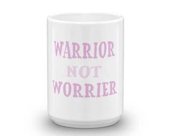 Warrior not Worrier || Stress-free mug for coffee tea