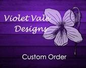 Custom Order for Lauren V.