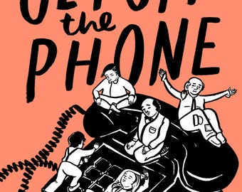 Get Off the Phone - Illustrated Print