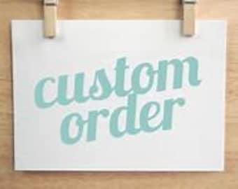 custom for Samantha