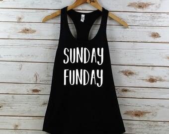 Sunday Funday Tank, sunday funday, womens tank, women's tank top, women's tank, sunday funday shirt, work out tank, shirt, sunday funday top