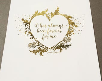 Outlander inspired Real Gold Foil Print, Jamie Fraser quote print, It has always been forever for me, Sassenach, Scotland, Diana Gabaldon