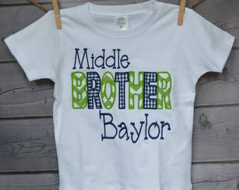 Personalized Big Little Middle Brother Big Little Middle Sis Applique Shirt or Onesie Girl or Boy