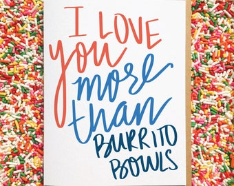 Funny Love You Card. Burrito Bowl Card. Card for Husband. Card for Boyfriend. Funny Love Card. Funny Anniversary Card. Best Friend Card
