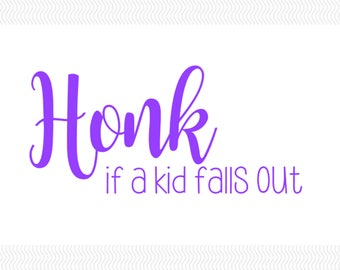Honk If A Kid Falls Out Car Decal | Baby On Board Decal | Mom Decal | Dad Decal | Funny Family Decal | Funny Decal | Baby Decals |