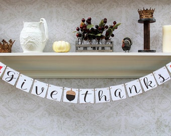 GIVE THANKS BANNER, Thanksgiving dinner decorations, fall decorations, leaves, acorns