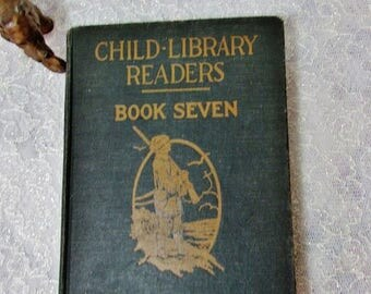 SALE Child Library Readers, Book Seven, Elson Extension Series, First Edition 1924, Vintage Child's School Book