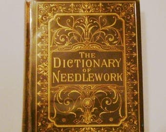 ON SALE NOW Book: Dictionary of Needlework by Caulfeild 1882 Antiquarian Copy First Edition
