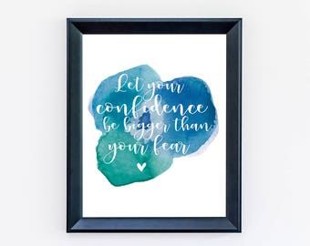 Confidence Quotes - Watercolour - Inspirational Quotes - Typography Print