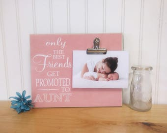 Aunt Picture Frame, Gift For Aunt, Auntie Gift {Best Friends Get Promoted to Aunt}  Custom Photo Fame Pregnancy Reveal to Best Friend