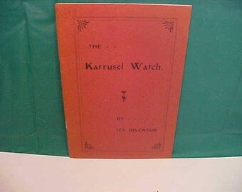 The Karrusel Watch by Its Inventor 1905 Booklet & Catalogue by B.Bonniksen